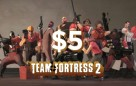 $5 for Team Fortress 2